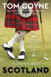 A Course Called Scotland by Tom Coyne