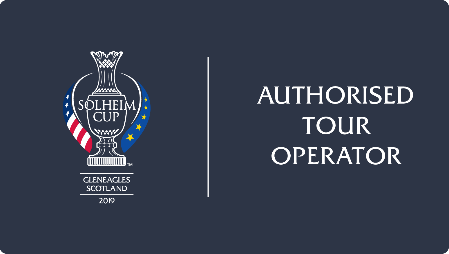 Authorised Tour Operator for The Solheim Cup 2019